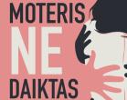 Moteris ne Daiktas, (KOPŽI, Abolicionistų Platforma), 2018